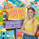 Carolina Benvenga & Topo Tip. Summer Baby Dance