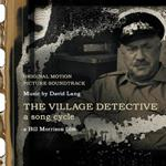 The Village Detective. A Song Cycle