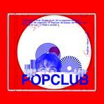 Popclub (Esclusiva LaFeltrinelli e IBS.it - Copia autografata)