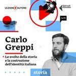 Lezioni d'autore. Le svolte della storia con Carlo Greppi