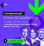 Lezioni di leadership. Le scelte, il potere, il Team. Di Maurizio Ferraris, Benedetta Tobagi e Alberto F. De Toni