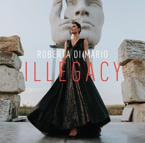 Illegacy - CD Audio di Roberta Di Mario
