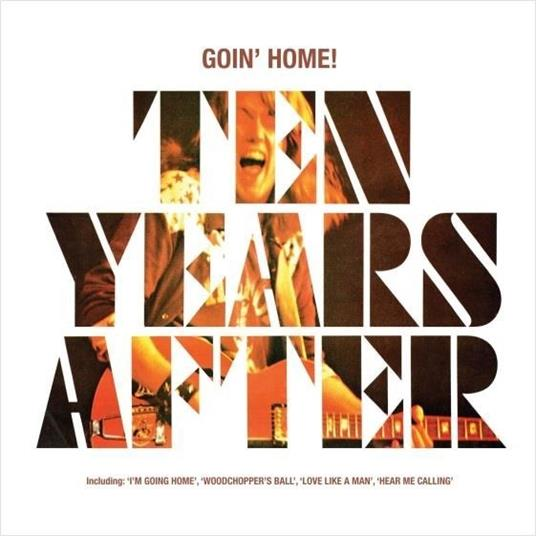 Goin' Home! - CD Audio di Ten Years After