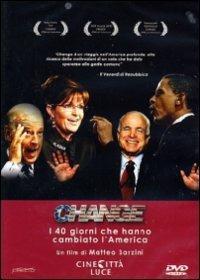 Change. Obama - McCain, i 40 giorni che hanno cambiato l'America di Matteo Barzini - DVD