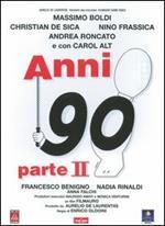 Anni 90 parte II