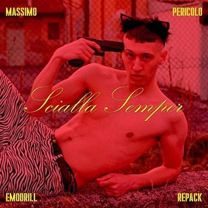 Scialla Semper (Emodrill Repack) - CD Audio di Massimo Pericolo