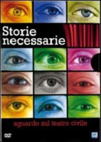 Storie necessarie. Sguardo sul teatro civile (4 DVD) di Andrea Battistini,Massimo Somaglino,Emanuela Giordano - DVD
