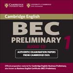 Cambridge BEC Preliminary Audio CD: Practice Tests from the University of Cambridge Local Examinations Syndicate