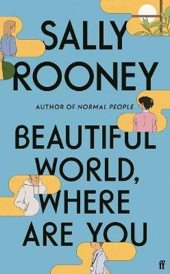 Beautiful World, Where Are You: from the internationally bestselling author of Normal People - Sally Rooney - cover
