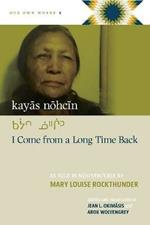 kayas nohcin: I Come from a Long Time Back