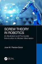 Screw Theory in Robotics: An Illustrated and Practicable Introduction to Modern Mechanics