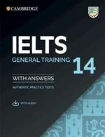 IELTS 14 General Training Student's Book with Answers with Audio: Authentic Practice Tests