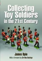 Collecting Toy Soldiers in the 21st Century