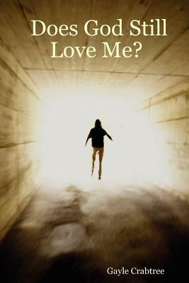 Does God Still Love Me? - Gayle, Crabtree - cover