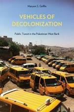 Vehicles of Decolonization: Public Transit in the Palestinian West Bank