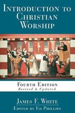 Introduction to Christian Worship: Fourth Edition