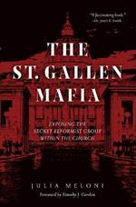The St. Gallen Mafia: Exposing the Vatican's Secret Reformist Group