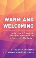 Warm and Welcoming: How the Jewish Community Can Become Truly Diverse and Inclusive in the 21st Century