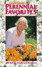 Lois Hole's Perennial Favorites: 100 Best for Beauty and Hardiness