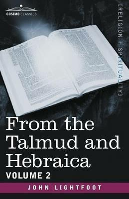 From the Talmud and Hebraica, Volume 2 - John Lightfoot - cover