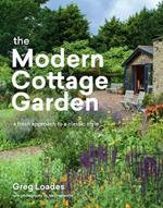 Modern Cottage Garden: A Fresh Approach to a Classic Style