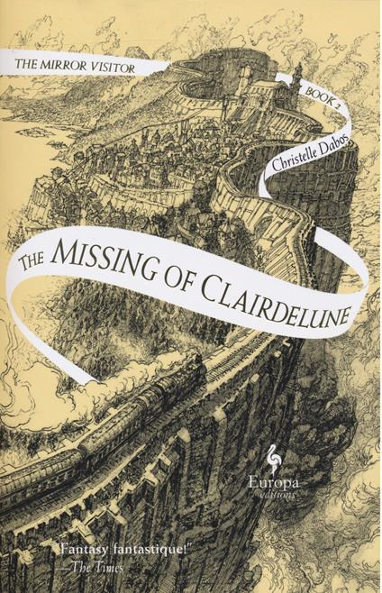 The Missing of Clairdelune: Book Two of the Mirror Visitor Quartet - Christelle Dabos - cover