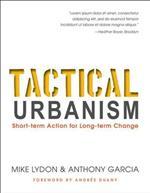 Tactical Urbanism: Short-term Action for Long-term Change