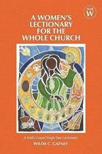 A Women's Lectionary for the Whole Church: Year W
