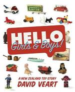 Hello Girls and Boys! A New Zealand Toy Story: A New Zealand Toy Story