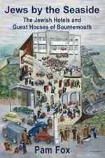 Jews by the Seaside: The Jewish Hotels and Guesthouses of Bournemouth