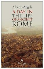 A Day in the life of ancient Rome