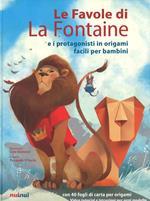 Le favole di La Fontaine e i protagonisti in origami facili per bambini. Ediz. a colori. Con gadget
