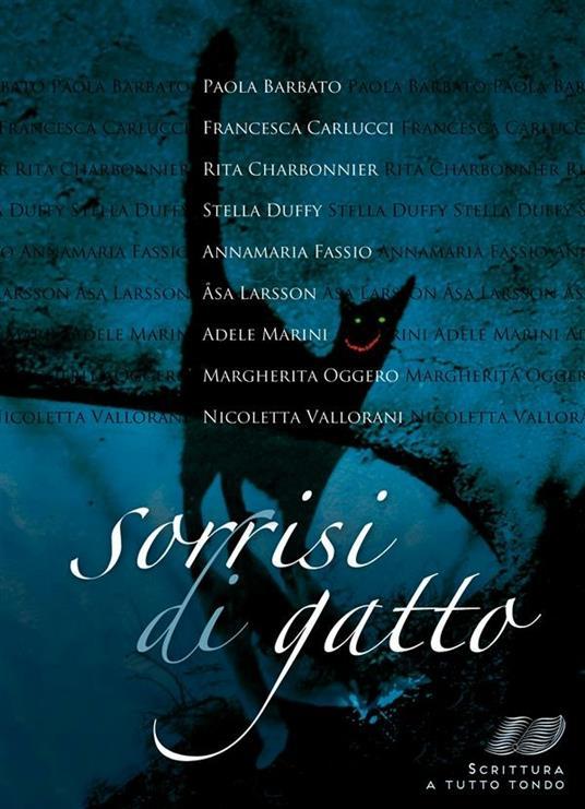 Sorrisi di gatto - Barbato Paola,Carlucci Francesca,Charbonnier Rita,Cristina Capanni Maria - ebook