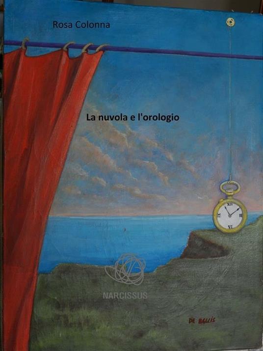 La nuvola e l'orologio - Rosa Colonna - ebook