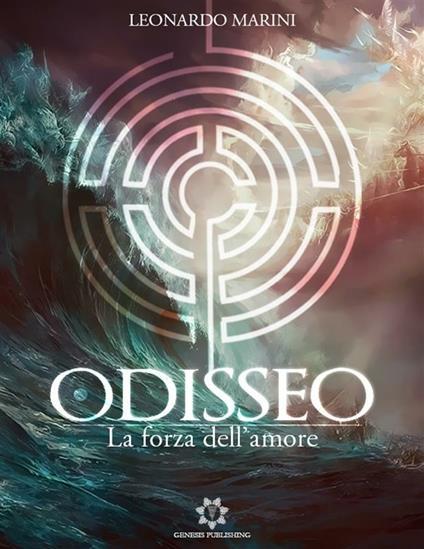 Odisseo. La forza dell'amore - Leonardo Marini - ebook