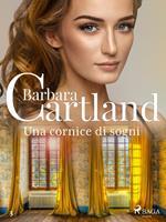 Una cornice di sogni (La collezione eterna di Barbara Cartland 3)