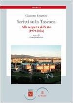 Scritti sulla Toscana. Vol. 2: Alla scoperta di Prato (1979-2006).