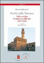 Scritti sulla Toscana. Vol. 3: Nella mischia: il confronto delle idee (1970-2006).