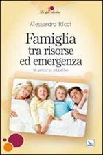 Famiglia tra risorse ed emergenza. Un percorso educativo
