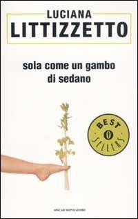 Sola come un gambo di sedano - Luciana Littizzetto - copertina