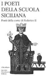 I poeti della Scuola siciliana. Vol. 2: Poeti della corte di Federico II.