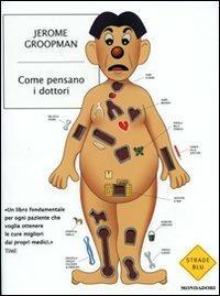 Come pensano i dottori - Jerome Groopman - copertina