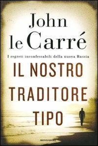 Il nostro traditore tipo - John Le Carré - copertina