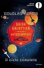 Guida galattica per gli autostoppisti. Il ciclo completo