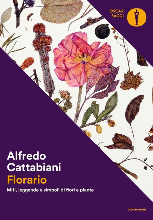 Florario. Miti, leggende e simboli di fiori e piante - Alfredo Cattabiani - copertina
