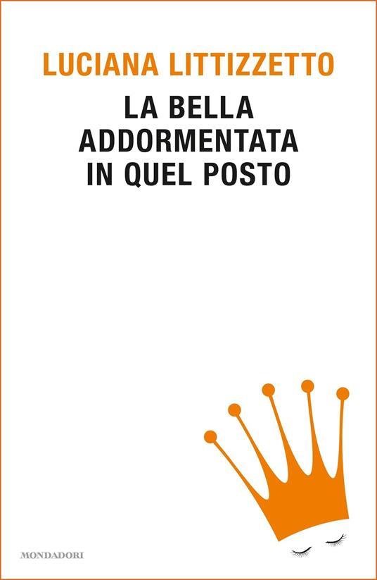 La bella addormentata in quel posto - Luciana Littizzetto - copertina