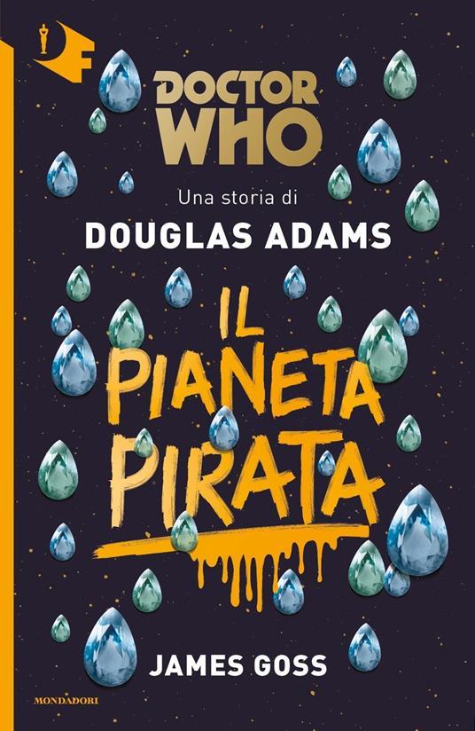 Il pianeta pirata. Doctor Who - Douglas Adams,James Goss - copertina