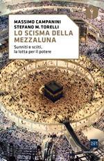 Lo scisma della mezzaluna. Sunniti e sciiti, la lotta per il potere