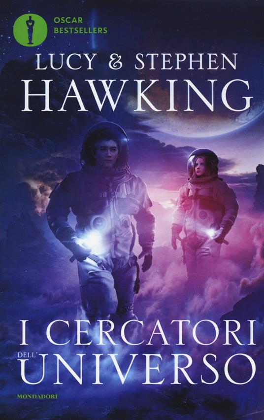 I cercatori dell'universo - Lucy Hawking,Stephen Hawking - copertina