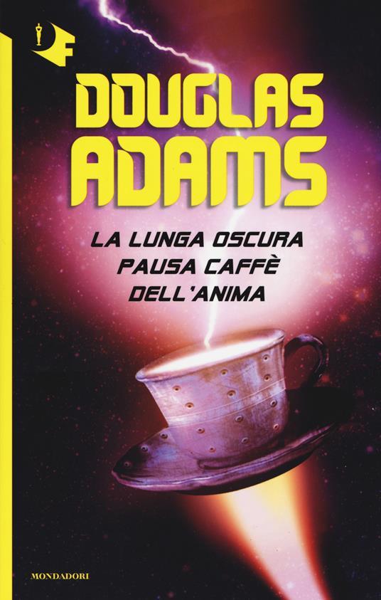 La lunga oscura pausa caffè dell'anima - Douglas Adams - copertina